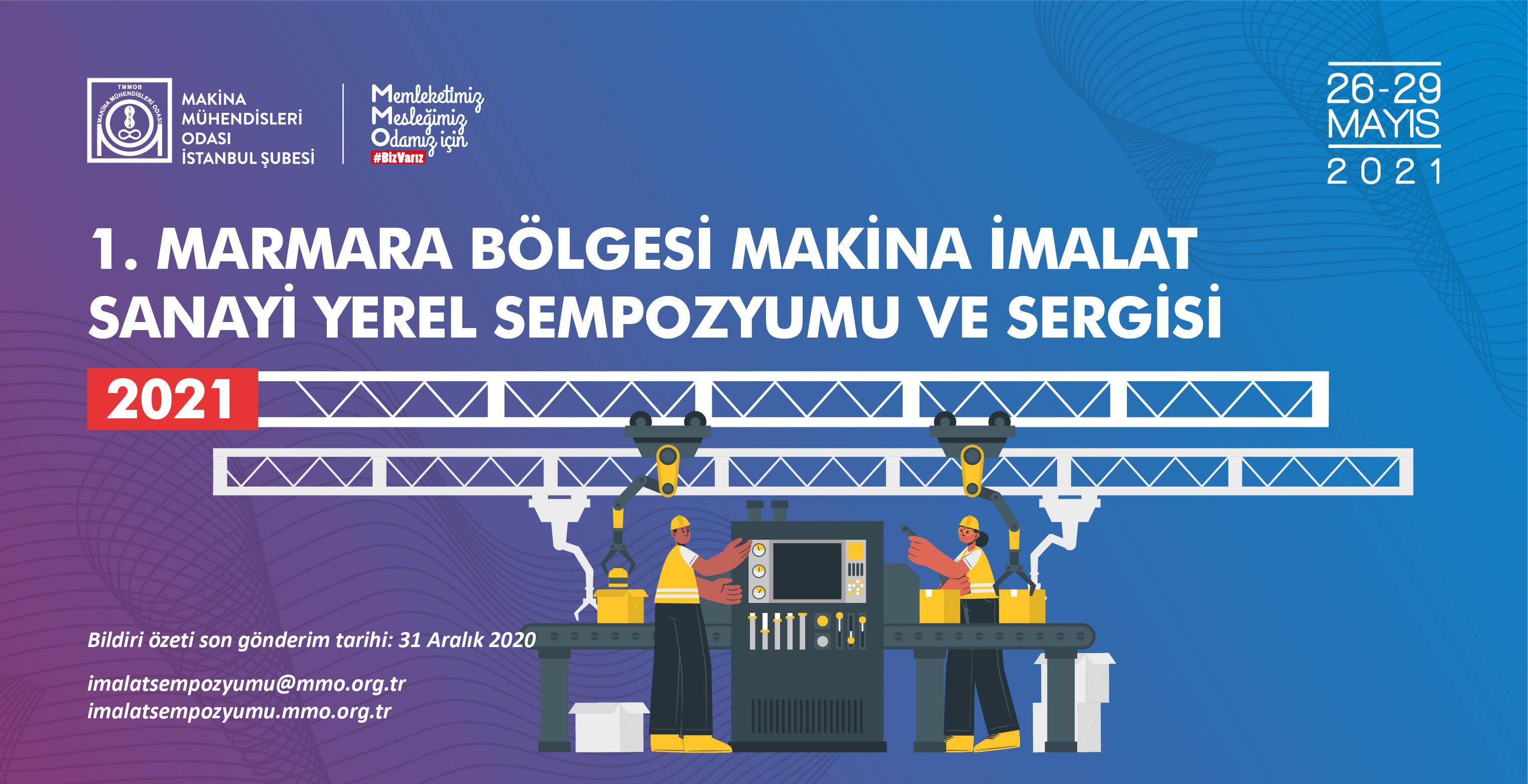 1. Marmara Bölgesi Makina İmalat Sanayi Yerel Sempozyumu ve Sergisi 26-29 Mayıs 2021'de Gerçekleştirilecek
