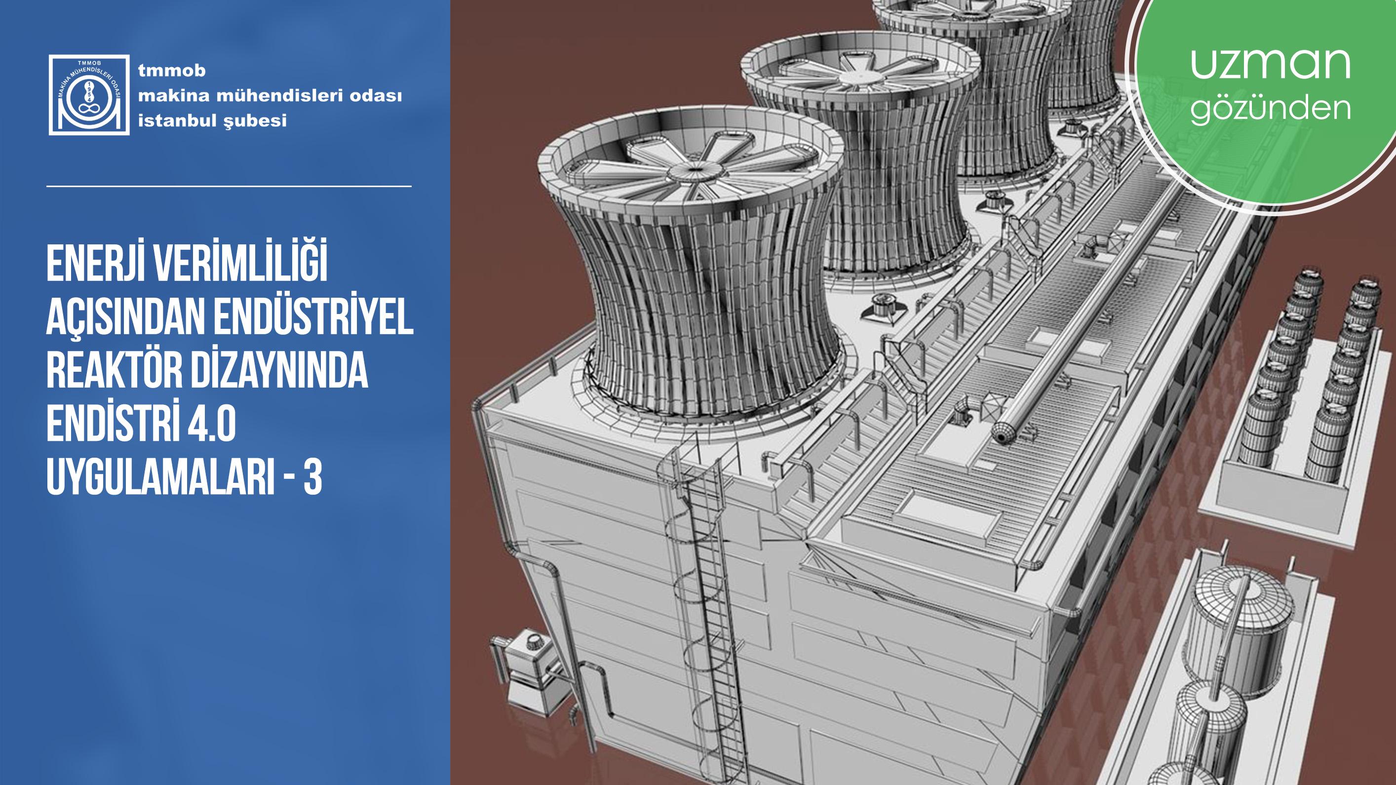 Enerji Verimliliği Açısından Endüstriyel Reaktör Dizaynında Endüstri 4.0 Uygulamaları Yayın Serisi: 3-Reaktör Performansının Tahmini