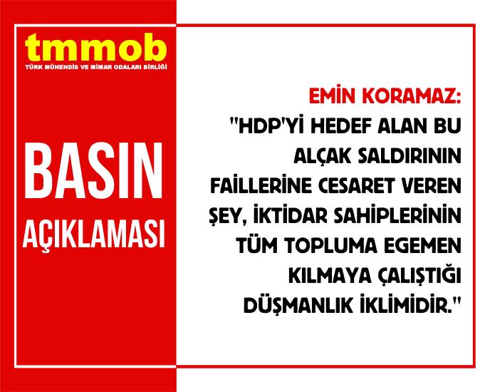 HDP'Yİ HEDEF ALAN SALDIRIYI KINIYORUZ! IRKÇI-FAŞİST SALDIRGANLIĞA KARŞI BİR ARADA KARDEŞÇE YAŞAMI SAVUNACAĞIZ!